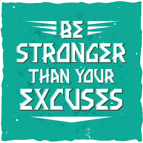 Be Stronger Than Your Excuses (Big and Tall)