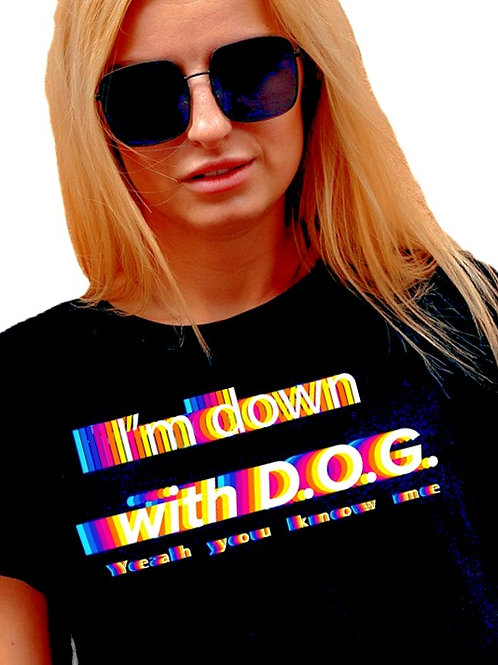 I'm Down With D.O.G. yeah you know me