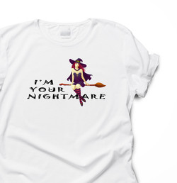 BOO- I'M YOUR NIGHTMARE (on white shirt)