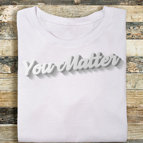 You Matter (Big and Tall)