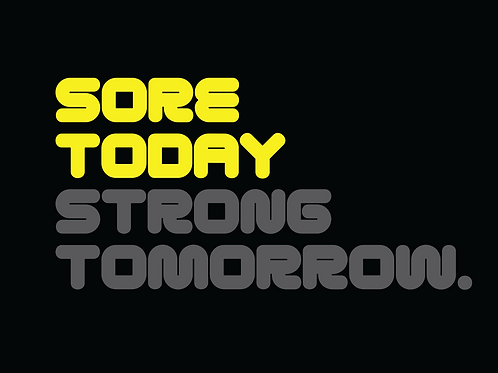 Sore Today    Strong Tomorrow. (Big and Tall)