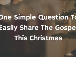 One Simple Question to Easily Share the Gospel This Christmas