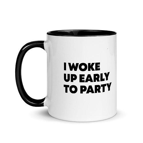 9AMBanger Mug - I Woke Up Early To Party