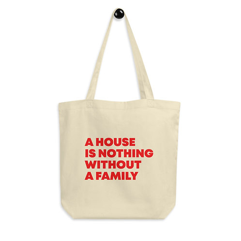 Eco Tote Bag - A House Is Nothing Without A Family