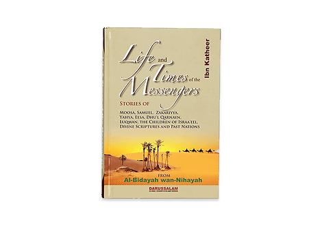 Life and the Times of the Messengers from: Al Bidayah Wan Nihayah