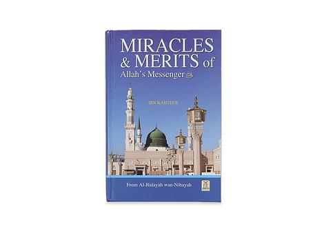 Miracles & Merits of ALLAH's Messenger from: Al Bidayah Wan Nihayah