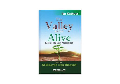 The Valley Came Alive from: Al Bidayah Wan Nihayah
