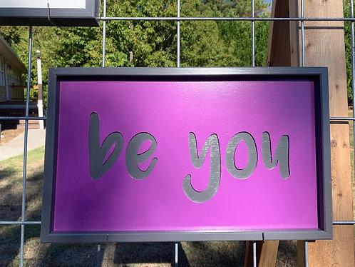 Be you framed
