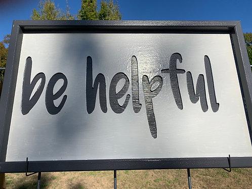 Be helpful framed