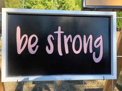 Be strong framed