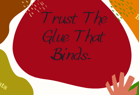 Trust: The Glue That Binds Relationships