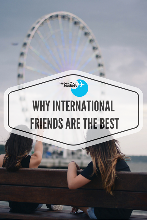 Why International Friends Are The Best