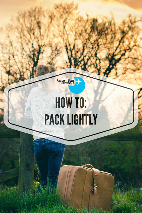 How To: Pack Lightly