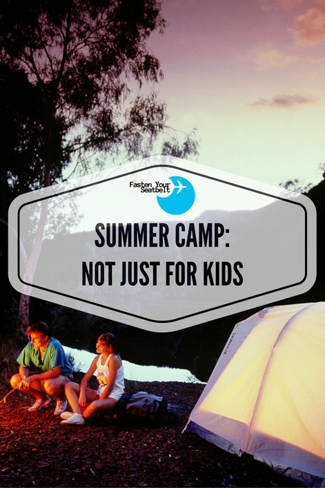 Why Summer Camp Isn't Just For The Kids...