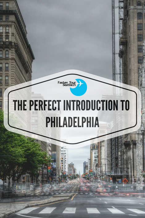 The Perfect Introduction To Philadelphia