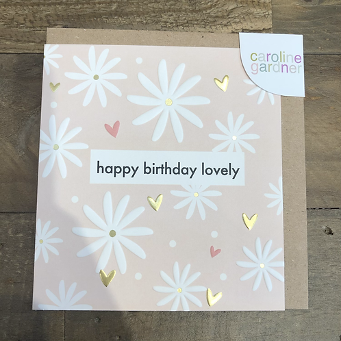 Happy Birthday Lovely, Floral Card