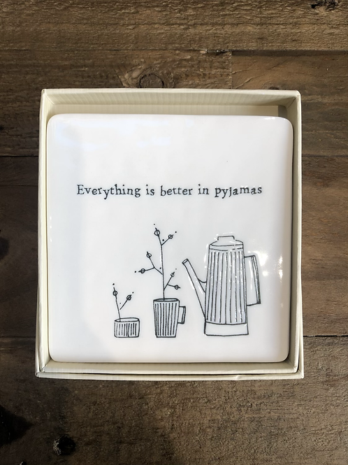 Everything is better in pyjamas - Porcelain Coaster
