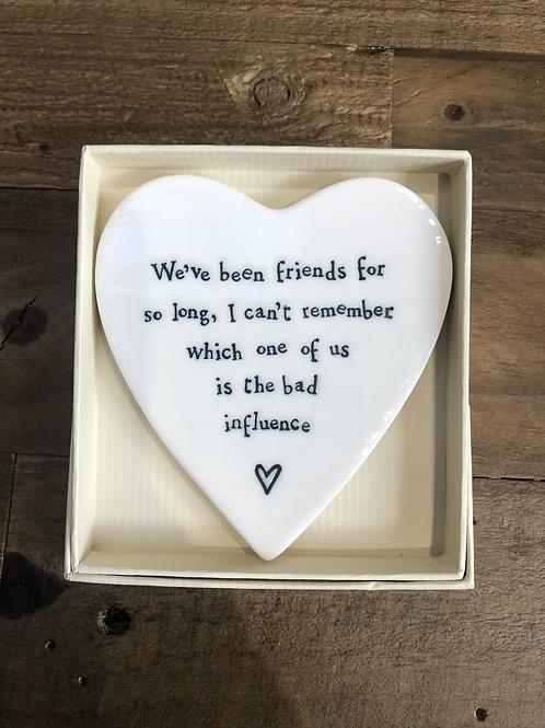 We've been friends for so long - Porcelain Heart Coaster