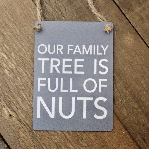 Family tree is Nuts, Mini Metal Sign