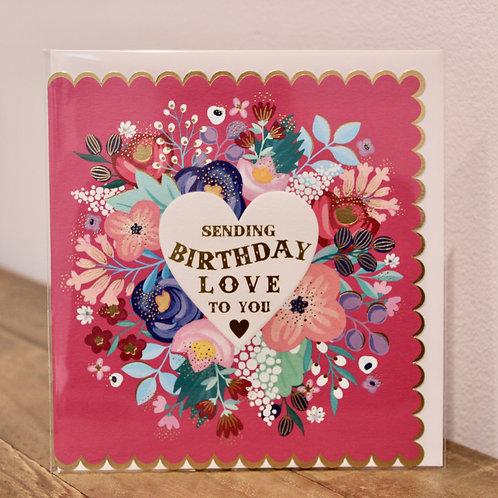 Sending Birthday Love to you Card