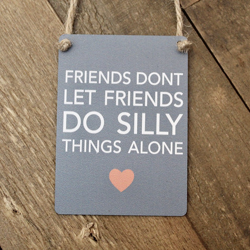 Silly things alone, Mini Metal Sign