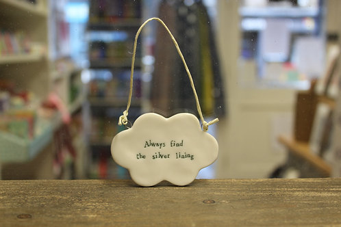 """Always find the silver lining"" Porcelain Hanging Cloud"