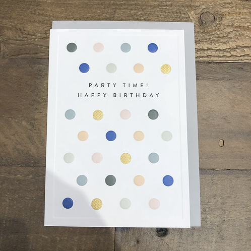 Party Time! Happy Birthday! Spotty Card