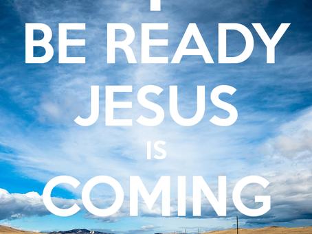 Jesus is returning - are we prepared?