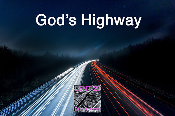 LENT 20 Day 8 highway-2025863.jpg