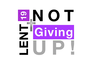 Lent 19 Not giving up logo.png