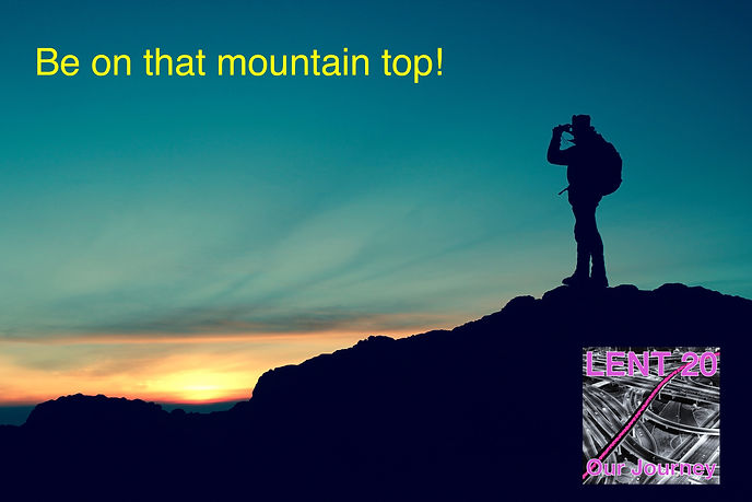 LENT 20 9 MArch 20 mountain-984083.jpg