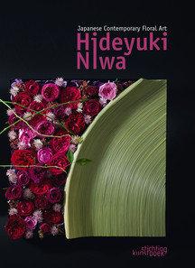Japanese Contemporary Floral Art - Hideyuki Niwa