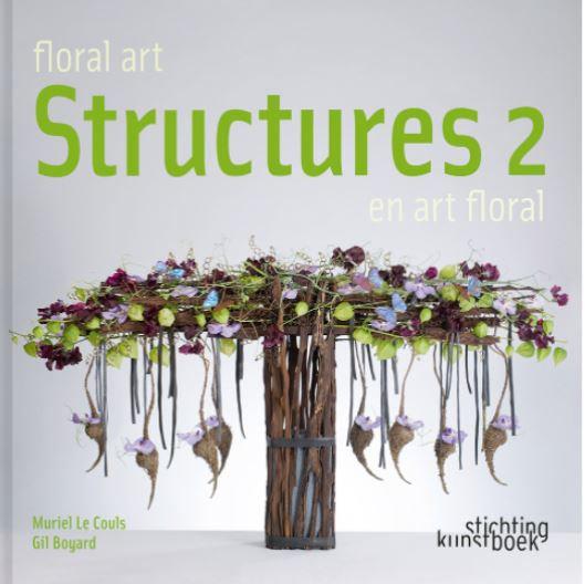 Floral Art Structures 2 - Muriel le Couls, Gil Boyard
