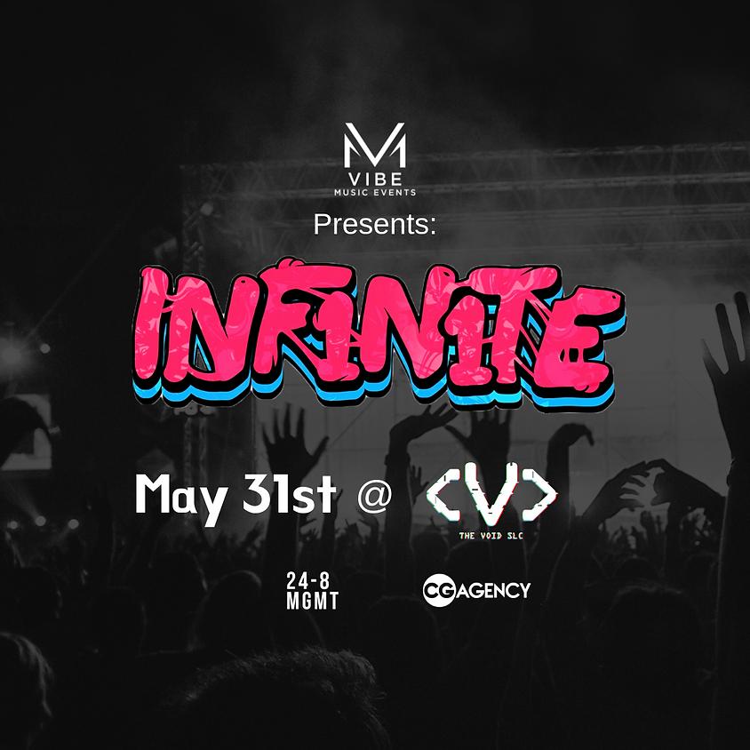 VIBE Presents: INF1N1TE May 31st
