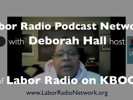 Deborah Hall host of Labor Radio on KBOO FM Labor - Labor Radio Podcast Member Spotlight Series