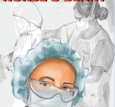 A Pandemic Nurse's Diary - A Tribute to Healthcare Workers Fighting Covid-19