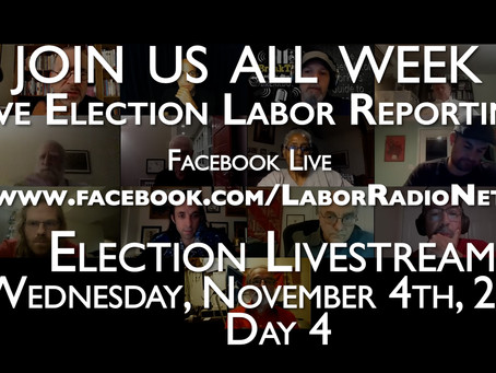 Election Recap - Wednesday, Nov. 4th w/ Labor radio Podcast Network