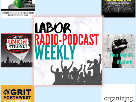 Labor Radio Podcast Network - Weekly Member Highlights - 2020.12.19