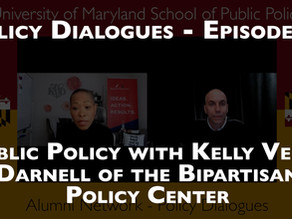 Public Policy with Kelly Veney Darnell of the Bipartisan Policy Center - Policy Dialogues Ep.20