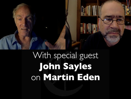 John Sayles on Martin Eden - Labor Goes To the Movies