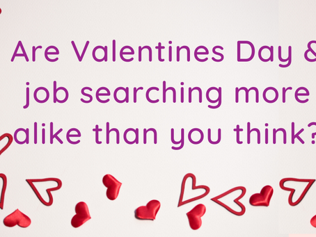 Are Valentine's Day & Job Searching More Alike Than You Think?
