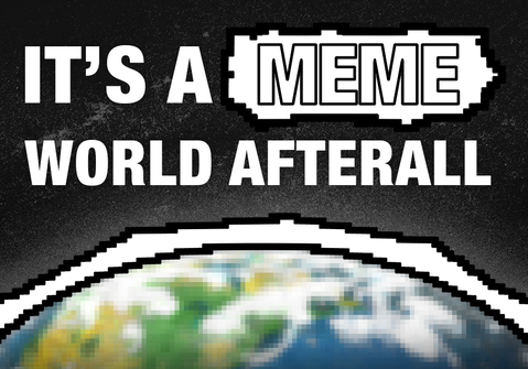 It's a MEME World After All