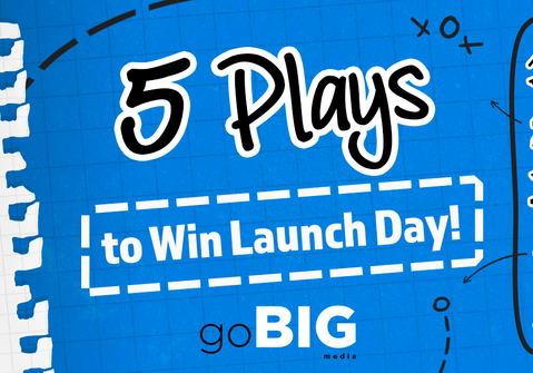 5 Plays to Win Launch Day