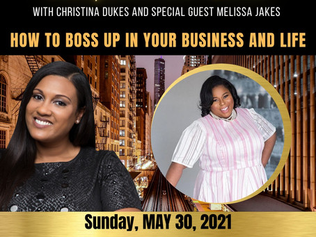 HOW TO BOSS UP IN YOUR BUSINESS AND LIFE!