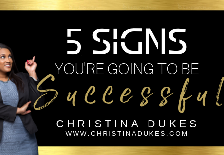 5 Signs You are Going to Be Successful