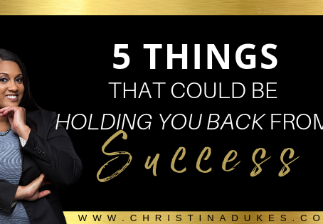 5 Things That May Be Holding You Back From Success