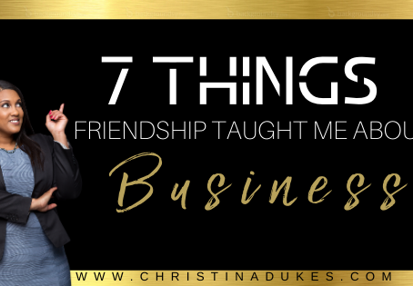 7 Things Friendship Has Taught Me About Business