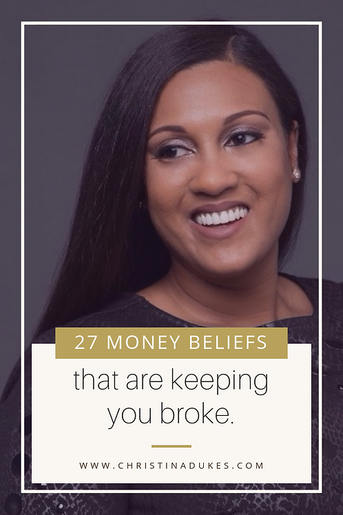27 MONEY BELIEFS THAT ARE KEEPING YOU BROKE (E-BOOK)