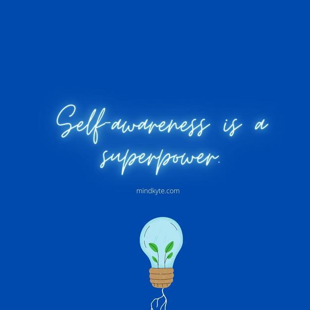 Self-awareness, a super power