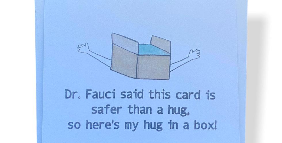 Dr. Fauci Hug in a Box Greetings Card